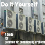 Do It Yourself: A Guide for Common Air Conditioning Problems