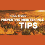 HVAC Preventive Maintenance Tips for Fall and Winter