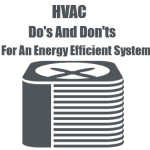 HVAC Do's And Don'ts For An Energy Efficient System